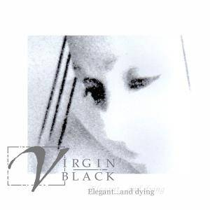 Virgin Black: Elegant... And Dying (CD) - Bild 1