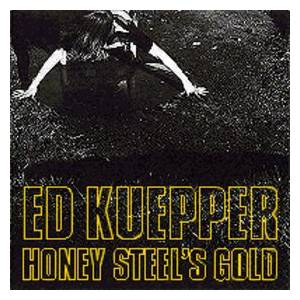 Ed Kuepper: Honey Steel's Gold - Cover