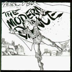 Pere Ubu: Modern Dance, The - Cover