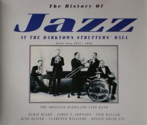 History Of Jazz - At The Darktown Strutter's Ball: Early Jazz 1917-1922, The - Cover