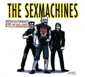 Cover - Sexmachines, The: Fight Like Cats & Dogs