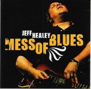 Cover - Jeff Healey: Mess Of Blues