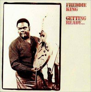 Freddie King: Getting Ready... - Cover