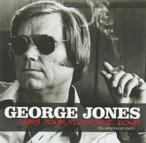 George Jones: Burn Your Playhouse Down - The Unreleased Duets - Cover