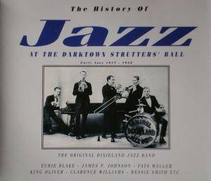 Cover - Eubie Blake: History Of Jazz - At The Darktown Strutter's Ball: Early Jazz 1917-1922, The
