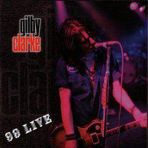 Cover - Gilby Clarke: 99 Live