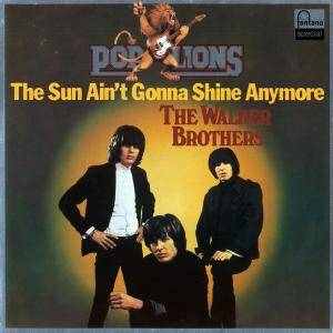 Cover - Walker Brothers, The: Pop Lions - The Sun Ain't Gonna Shine Anymore