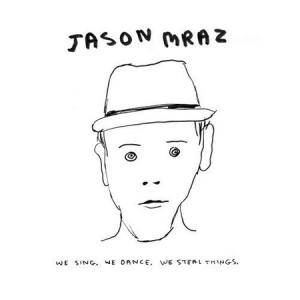 Jason Mraz: We Sing. We Dance. We Steal Things. - Cover