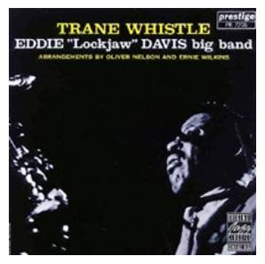 "Cover - Eddie ""Lockjaw"" Davis: Trane Whistle"
