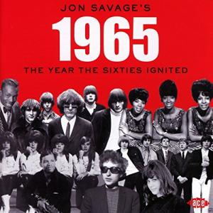 Jon Savage's 1965 The Year The Sixties Ignited - Cover
