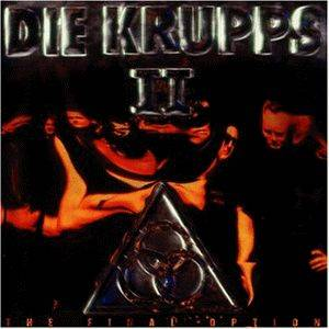 Die Krupps: II - The Final Option - Cover