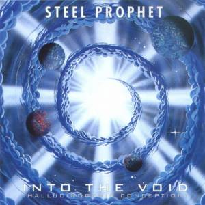 Steel Prophet: Into The Void (Hallucinogenic Conception) (CD) - Bild 1