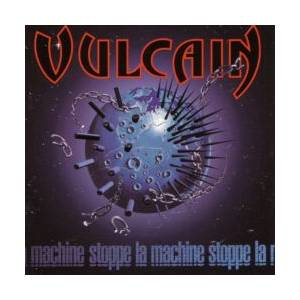 Cover - Vulcain: Stoppe La Machine