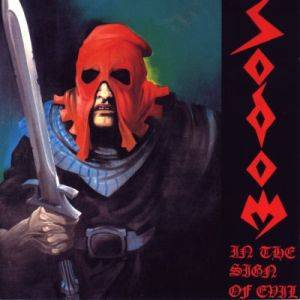 Sodom: In The Sign Of Evil / Obsessed By Cruelty - Cover