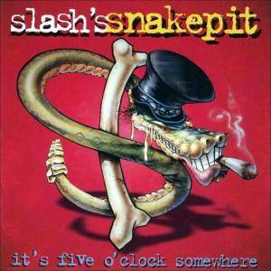 Slash's Snakepit: It's Five O'Clock Somewhere - Cover