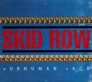 Skid Row: Subhuman Race - Cover