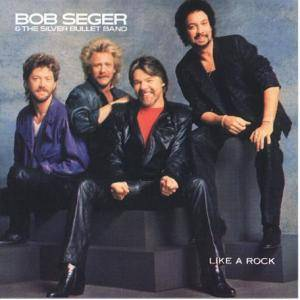 Bob Seger & The Silver Bullet Band: Like A Rock - Cover