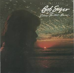 Bob Seger & The Silver Bullet Band: Distance, The - Cover