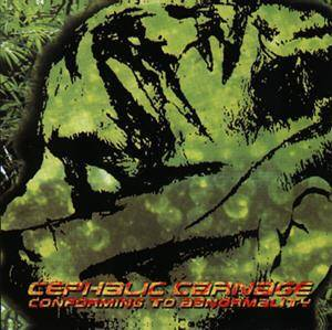 Cover - Cephalic Carnage: Conforming To Abnormality