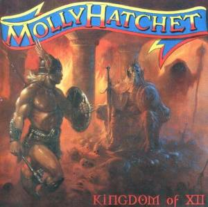 Cover - Molly Hatchet: Kingdom Of XII