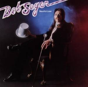 Bob Seger: Beautiful Loser - Cover