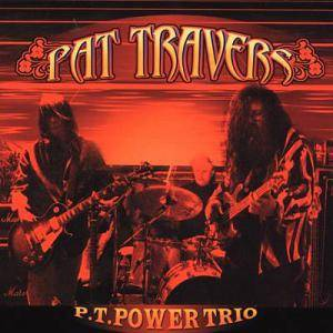 Pat Travers: P.T. Power Trio - Cover