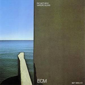 Cover - Pat Metheny: Watercolors