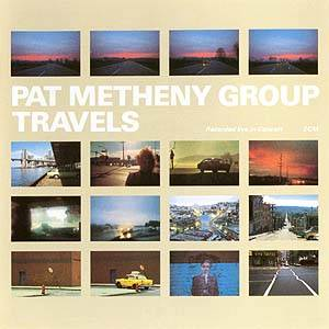 Pat Metheny Group: Travels - Cover