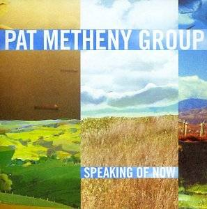 Cover - Pat Metheny Group: Speaking Of Now