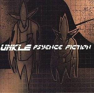 Cover - UNKLE: Psyence Fiction