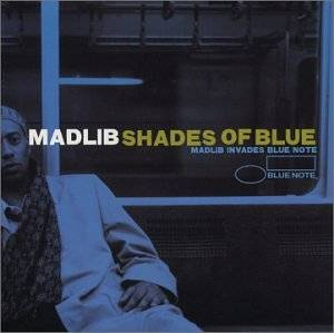 Madlib: Shades Of Blue: Madlib Invades Blue Note - Cover