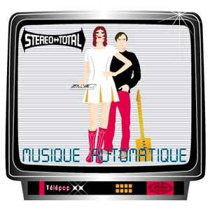 Cover - Stereo Total: Musique Automatique