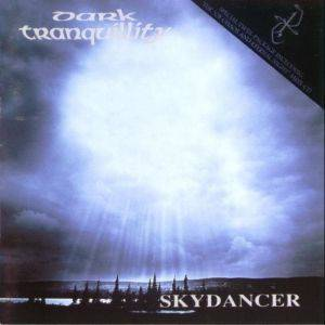 Dark Tranquillity: Skydancer / Of Chaos And Eternal Night - Cover