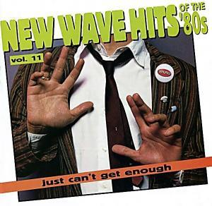 New Wave Hits Of The 80's - Just Can't Get Enough - Vol. 11 - Cover