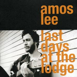 Cover - Amos Lee: Last Days At The Lodge