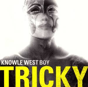 Cover - Tricky: Knowle West Boy