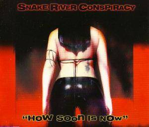 Cover - Snake River Conspiracy: How Soon Is Now