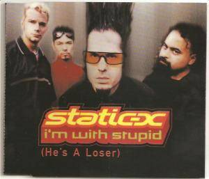 Cover - Static-X: I'm With Stupid (He's A Loser)