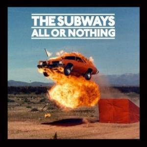 The Subways: All Or Nothing (CD) - Bild 1