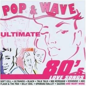 Pop & Wave - Ultimate 80's Love Songs - Cover