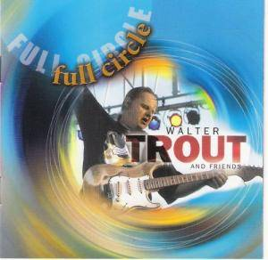 Walter Trout And Friends: Full Circle - Cover