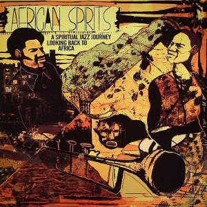 African Spirits - A Spiritual Jazz Journey Looking Back To Africa - Cover