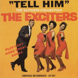 "Exciters, The: ""Tell Him"" - The Ultimate Collection - Cover"