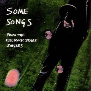 Cover - Thrones: Some Songs: From The Kill Rock Stars Singles