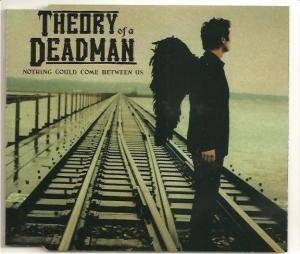 Cover - Theory Of A Deadman: Nothing Could Come Between Us