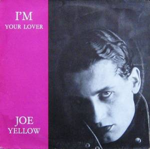 Joe Yellow: I'm Your Lover - Cover