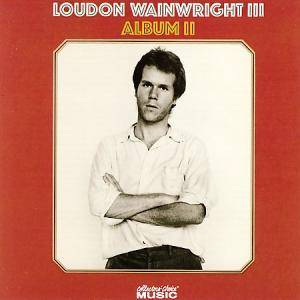 Cover - Loudon Wainwright III: Album II