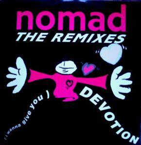 Nomad: (I Wanna Give You) Devotion - Cover