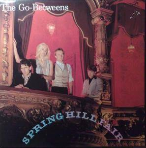 The Go-Betweens: Spring Hill Fair - Cover
