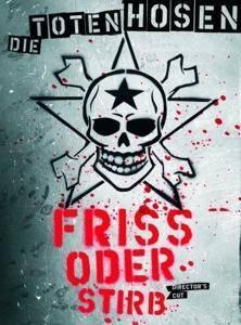 Die Toten Hosen: Friss Oder Stirb Directors Cut (3-DVD) - Bild 1